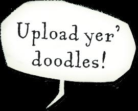 Upload yer' doodles!